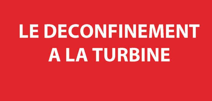 LE DECONFINEMENT A LA TURBINE